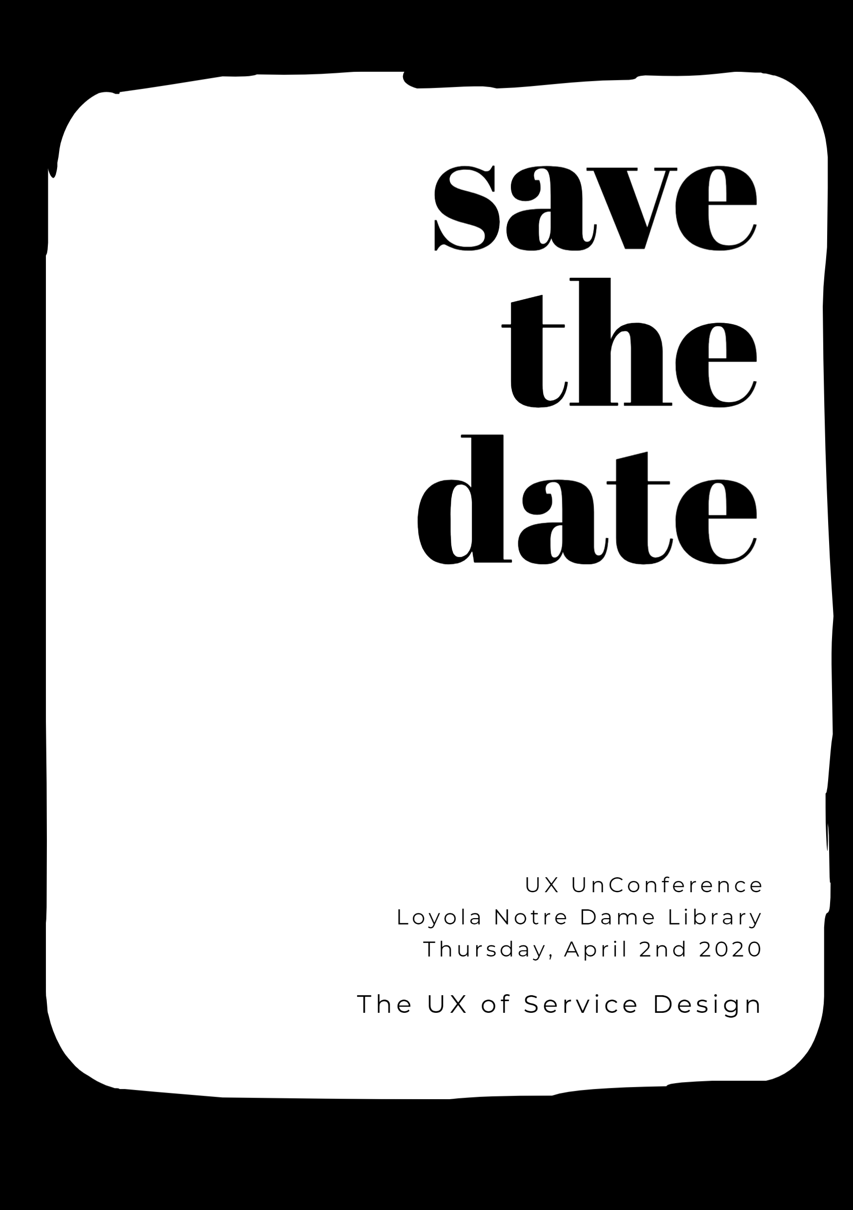 April 2, 2020 Save the Date for the UX UnConference at LNDL